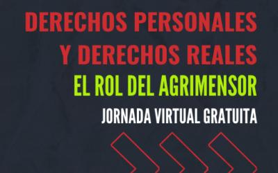 IFC: JORNADA VIRTUAL GRATUITA: DERECHOS PERSONALES Y DERECHOS REALES. EL ROL DEL AGRIMENSOR