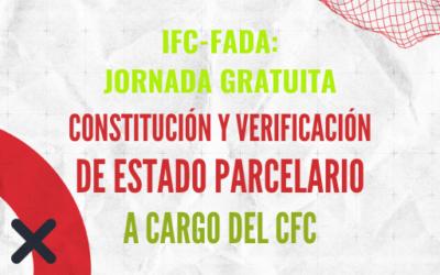 IFC y CFC: JORNADA VIRTUAL: ESTADO PARCELARIO – CONSTITUCIÓN Y VERIFICACIÓN