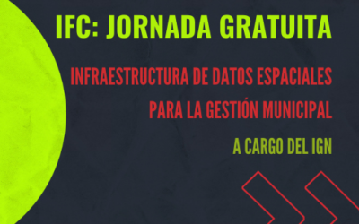 IFC e IGN: JORNADA VIRTUAL: USO de IDE'S PARA LA GESTIÓN MUNICIPAL